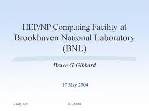 HEPNP Computing Facility at Brookhaven National Laboratory BNL