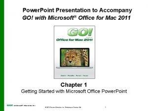 Power Point Presentation to Accompany GO with Microsoft