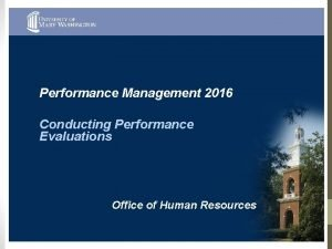 Performance Management 2016 Conducting Performance Evaluations Office of