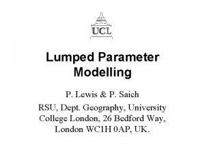Lumped Parameter Modelling P Lewis P Saich RSU