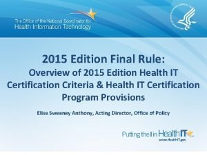 2015 Edition Final Rule Overview of 2015 Edition