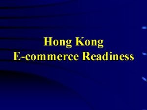 Hong Kong Ecommerce Readiness APEC Ecommerce Readiness Assessment