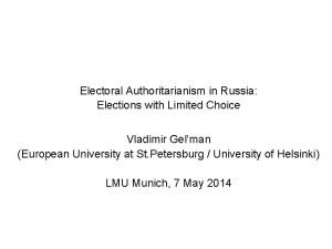 Electoral Authoritarianism in Russia Elections with Limited Choice