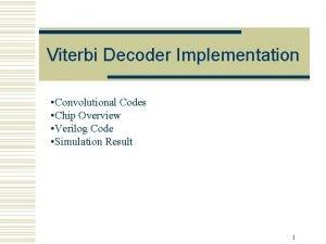 Viterbi Decoder Implementation Convolutional Codes Chip Overview Verilog
