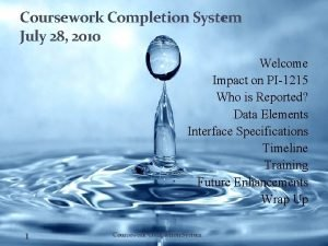 Coursework Completion System July 28 2010 Welcome Impact