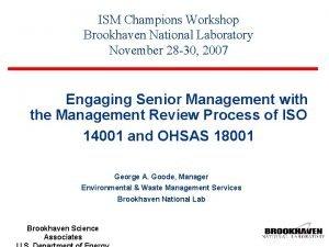 ISM Champions Workshop Brookhaven National Laboratory November 28
