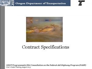 Contract Specifications ODOT Programmatic ESA Consultation on the