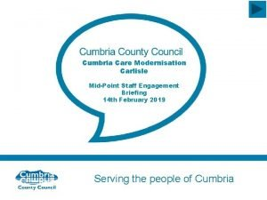 Cumbria Care Modernisation Carlisle MidPoint Staff Engagement Briefing