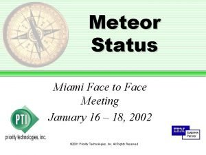 Meteor Status Miami Face to Face Meeting January
