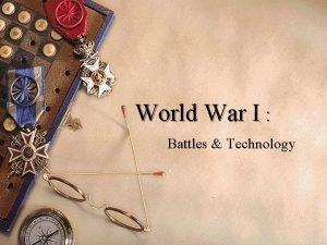 World War I Battles Technology A World War