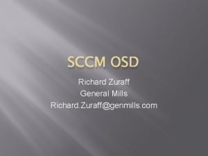 SCCM OSD Richard Zuraff General Mills Richard Zuraffgenmills