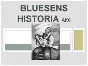 BLUESENS HISTORIA K 6 BAKGRUND Triangelhandeln Mellan England