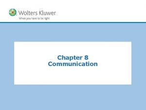 Chapter 8 Communication Copyright 2011 Wolters Kluwer Health