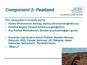 Component 2 Peatland This component is currently led