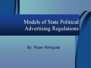 Models of State Political Advertising Regulations By Ryan