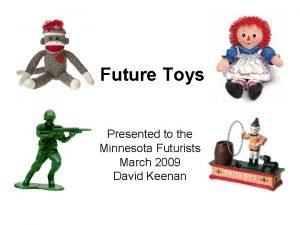 Future Toys Presented to the Minnesota Futurists March