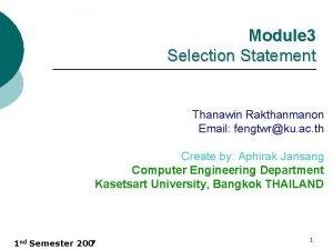 Module 3 Selection Statement Thanawin Rakthanmanon Email fengtwrku