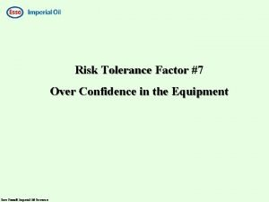 Risk Tolerance Factor 7 Over Confidence in the