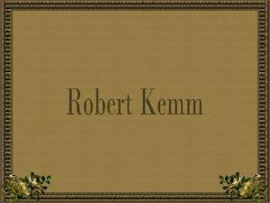 Robert Kemm foi um pintor romntico ingls nascido