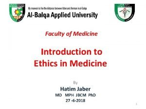 Faculty of Medicine Introduction to Ethics in Medicine