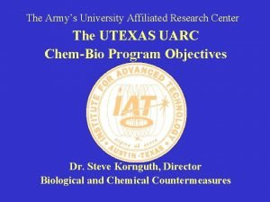 The Armys University Affiliated Research Center The UTEXAS