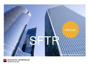 FOCUS SFTR Version 01 Updated in January 2019