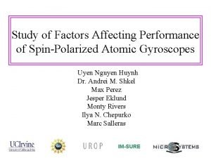 Study of Factors Affecting Performance of SpinPolarized Atomic