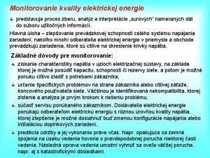 Monitorovanie kvality elektrickej energie predstavuje proces zberu analz