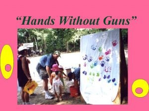 Hands Without Guns Hands Without Guns is an