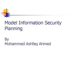 Model Information Security Planning By Mohammed Ashfaq Ahmed