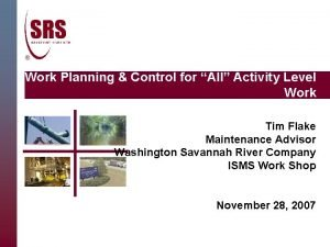 Work Planning Control for All Activity Level Work