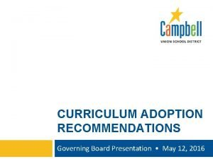 CURRICULUM ADOPTION RECOMMENDATIONS Governing Board Presentation May 12
