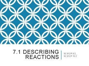 7 1 DESCRIBING REACTIONS SC 912 P 8