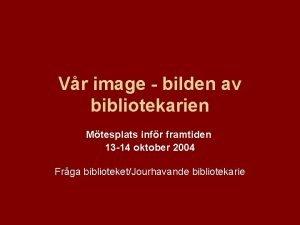 Vr image bilden av bibliotekarien Mtesplats infr framtiden