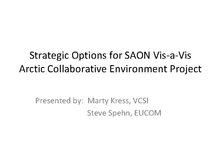 Strategic Options for SAON VisaVis Arctic Collaborative Environment