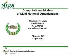 Computational Models of MultiNational Organizations Alexander H Levis