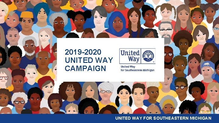 2019 2020 UNITED WAY CAMPAIGN UNITED WAY FOR