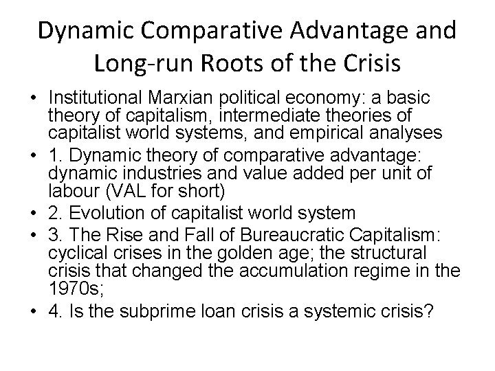 Dynamic Comparative Advantage and Longrun Roots of the