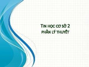 TIN HC C S 2 PHN L THUYT