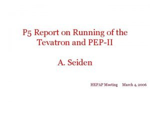 P 5 Report on Running of the Tevatron