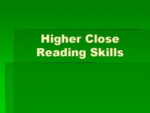 Higher Close Reading Skills Section A UNDERSTANDING THE