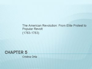The American Revolution From Elite Protest to Popular
