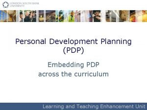 Personal Development Planning PDP Embedding PDP across the