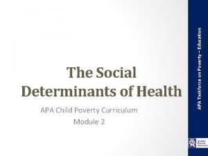 APA Child Poverty Curriculum Module 2 APA Taskforce
