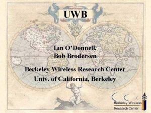 UWB Ian ODonnell Bob Brodersen Berkeley Wireless Research