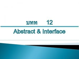 12 Abstract Interface Class 1 Abstract abstract class