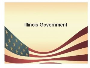 Illinois Government Illinois Government Rules leaders of our