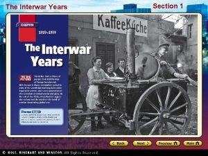 The Interwar Years Section 1 The Interwar Years