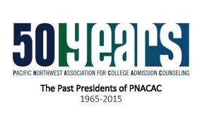 The Past Presidents of PNACAC 1965 2015 Past