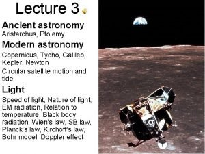 Lecture 3 Ancient astronomy Aristarchus Ptolemy Modern astronomy